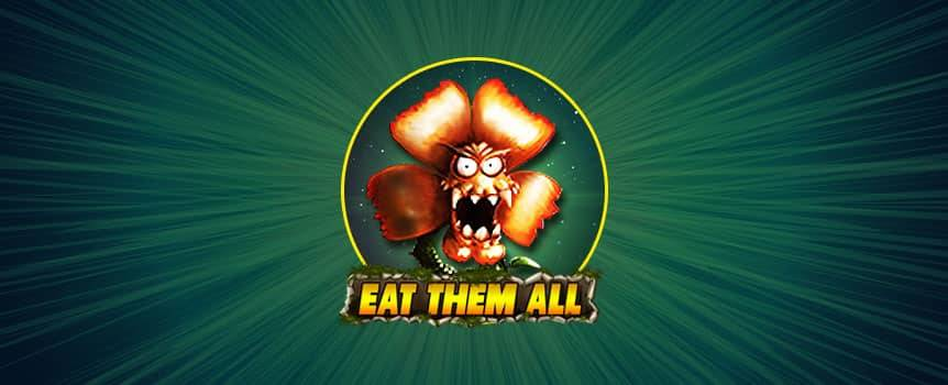 Have loads of fun playing Eat Them All slot game
