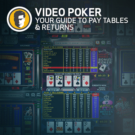 Our guide to video poker tables so you can score big returns.