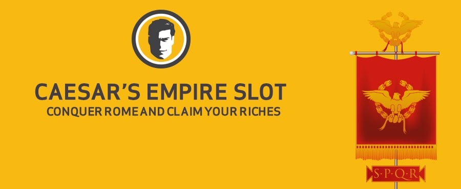 All you need to know to play Caesar's Empire online slot.