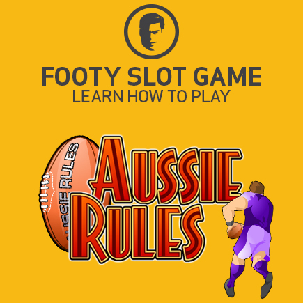 Everything you need to know about Aussie Rules online slot.